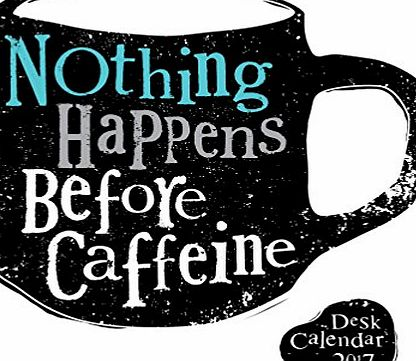 Bright Side The Bright Side Desk Calendar 2017 - Nothing Happens Before Caffeine (BSDC17)