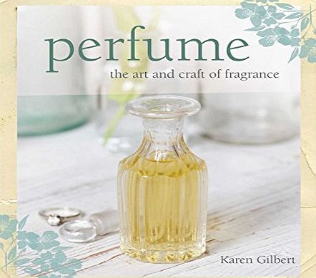 CICO Books Perfume: The art and craft of fragrance