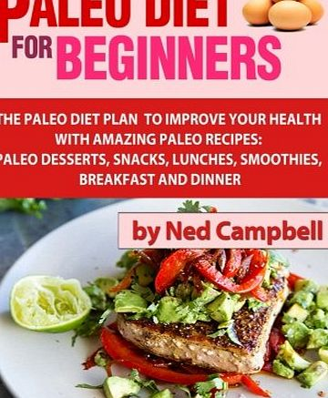 Createspace Independent Publishing Platform Paleo Diet For Beginners: Amazing Recipes For Paleo Snacks, Paleo Lunches, Paleo Smoothies, Paleo Desserts, Paleo Breakfast, And (Healthy Books)