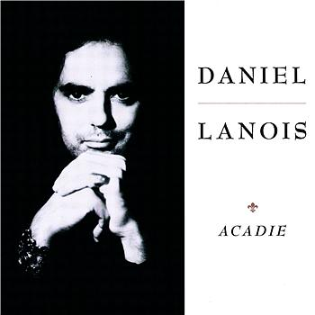 Daniel Lanois Acadie
