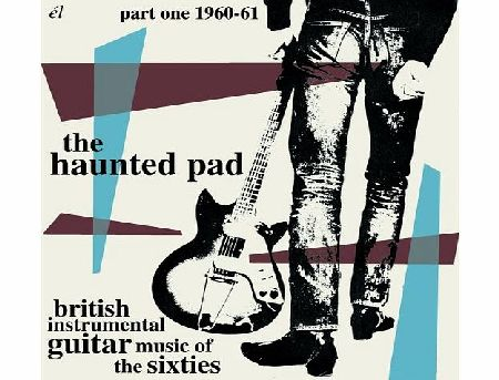 EL RECORDS The Haunted Pad: British Instrumental Guitar Music of The Sixties Part One 1960-61