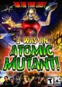 THQ I was an Atomic Mutant PC