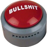Bullshit Button - CLICK FOR MORE INFORMATION