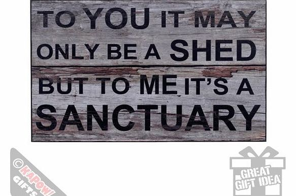 Shed Is My Sanctuary Dads Shed Sign Plaque Garden