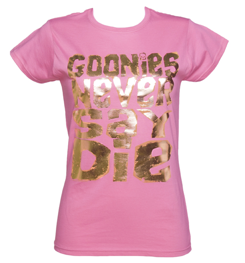 Ladies Gold Foil Print Goonies Never Say Die Hot