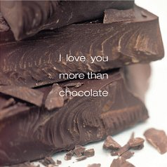 I Love You More Than Chocolate Card - CLICK FOR MORE INFORMATION