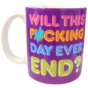 Unbranded Rude Mugs - Will This Day Ever End?