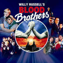 End Shows - Blood Brothers - Category 1 - CLICK FOR MORE INFORMATION