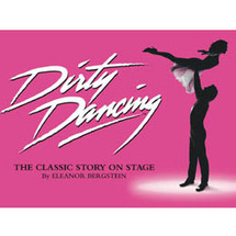 End Shows - Dirty Dancing - Category 1 - CLICK FOR MORE INFORMATION
